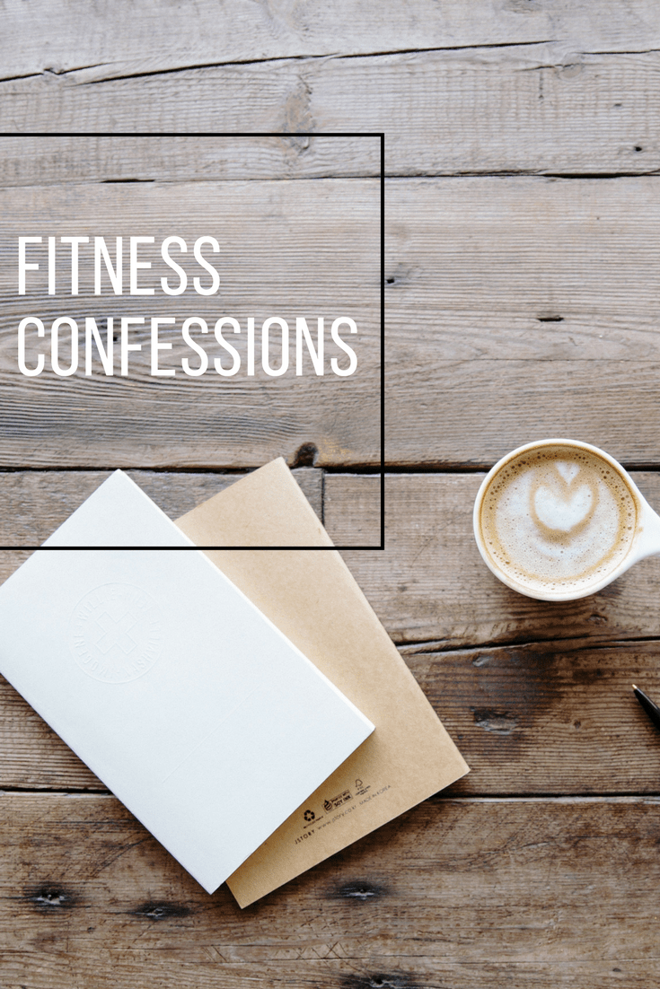 Fitness Confessions