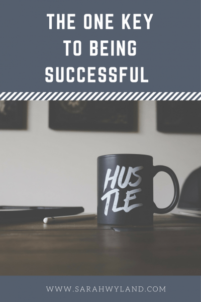 The One Thing You Have To Do To Be Successful
